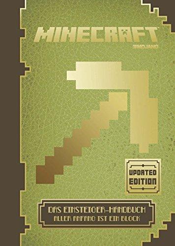 Minecraft, Das Einsteiger-Handbuch - Updated Edition: Aller Anfang ist ein Block