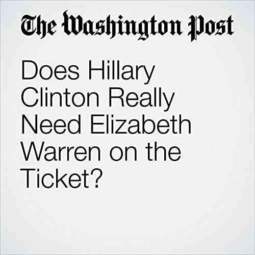 Does Hillary Clinton Really Need Elizabeth Warren on the Ticket? audiobook cover art