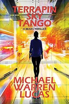 Terrapin Sky Tango: a Beaks thriller by [Michael Warren Lucas]