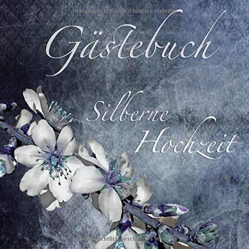 Gästebuch Silberne Hochzeit: Gästebuch zur silbernen Hochzeit mit edlem Softcover I 45 Seiten für...