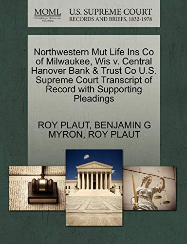 Northwestern Mut Life Ins Co of Milwaukee, Wis V. Central Hanover Bank & Trust Co U.S. Supreme Court Transcript of Record with Supporting Pleadings