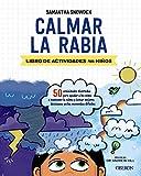 Calmar la rabia: Libro de actividades para niños