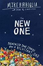 The New One: Painfully True Stories from a Reluctant Dad