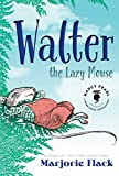 Walter the Lazy Mouse (Nancy Pearl's Book Crush Rediscoveries)