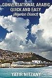 Conversational Arabic Quick and Easy: Algerian Dialect, Darja, Darija, Maghreb, Algeria, Colloquial Arabic, Algerian Arabic