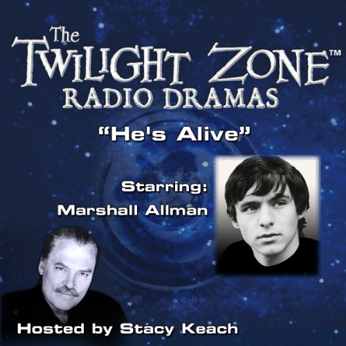 He's Alive     The Twilight Zone Radio Dramas              By:                                                                                                                                 Rod Serling                               Narrated by:                                                                                                                                 Stacy Keach,                                                                                        Marshall Allman                      Length: 51 mins     Not rated yet     Overall 0.0