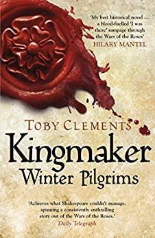 Kingmaker: Winter Pilgrims: (Book 1) by [Toby Clements]