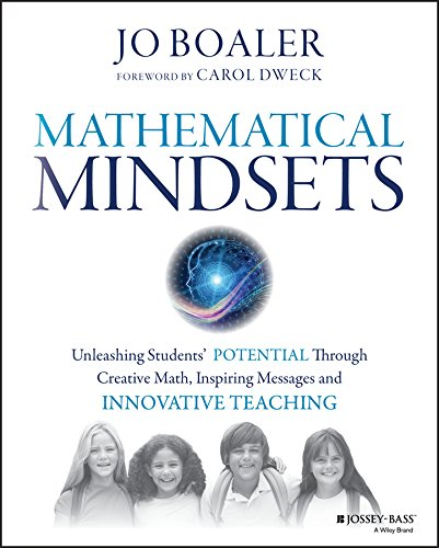 Mathematical Mindsets: Unleashing Students' Potential through Creative Math, Inspiring Messages and Innovative Teaching (English Edition)