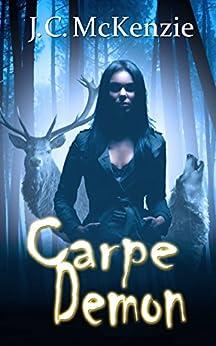 Carpe Demon (A Carus Novel Book 3) by [J. C. McKenzie]