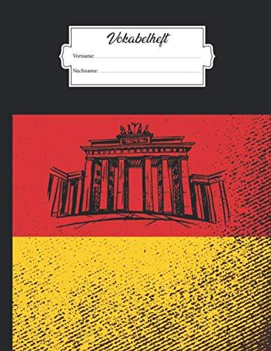 Vokabelheft: DIN A4 mit 2 Spalten mit Platz für über 750 Vokabeln - Linierte Seiten - Buchcover mit Deutschland Flagge und Brandenburger Tor im ... Gebrauch - Zum Lernen von Fremdsprachen
