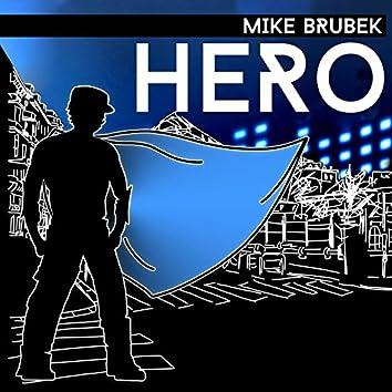 Mike Brubek - Hero