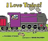I Love Trains! Board Book