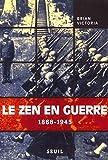 Le Zen en guerre, 1868-1945