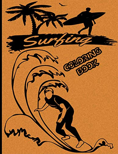 Surfing Coloring Book: A Funny Surf Coloring Book For Kids And Adults...