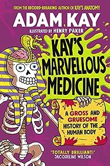 Adam Kay - Kay's Marvellous Medicine