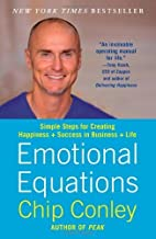 Emotional Equations: Simple Steps for Creating Happiness + Success in Business + Life by Conley, Chip (February 12, 2013) Paperback