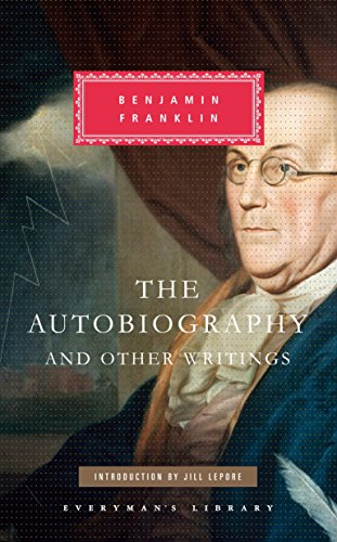 The Autobiography and Other Writings (Everyman's Library Classics Series, Band 366)