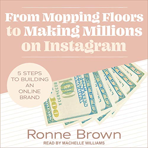 From Mopping Floors to Making Millions on Instagram cover art