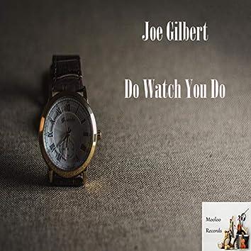 Do Watch You Do