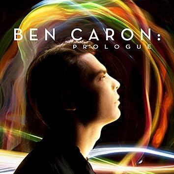 Ben Caron: Prologue