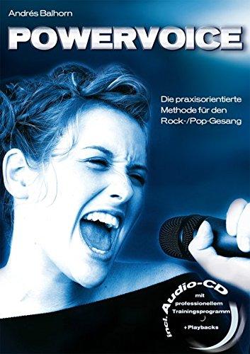 Powervoice: Die praxisorientierte Methode für den Rock- /Pop-Gesang