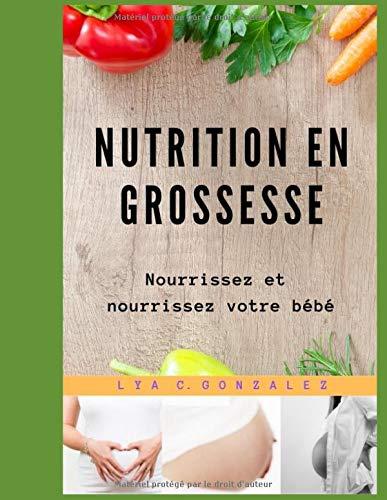 NUTRITION EN GROSSESSE: Nourrissez et nourrissez votre bébé