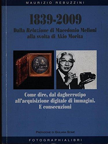 1839-2009 Dalla Relazione di Macedonio Melloni alla svolta di Akio Morita