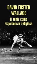 El tenis como experiencia religiosa / On Tennis (Spanish Edition)