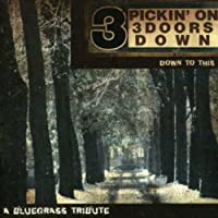 Pickin on 3 Doors Down: Down to This