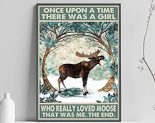 MG global Póster con diseño de alce, diseño de alce, con texto en inglés 'Once Upon A Time There Was A Girl Who Love Alce', diseño de animal, decoración de baño, Love Moose Poster