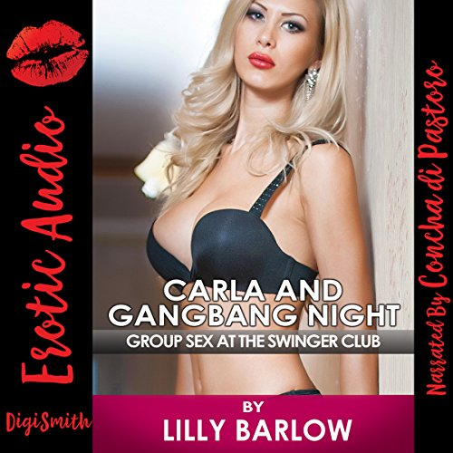 Carla and Gangbang Night     Group Sex at the Swinger Club              By:                                                                                                                                 Lilly Barlow                               Narrated by:                                                                                                                                 Concha di Pastoro                      Length: 23 mins     Not rated yet     Overall 0.0