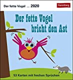 Der fette Vogel bricht den Ast Postkartenkalender 2020. Wochenkalendarium. Blockkalender. Format 16 x 17,5 cm