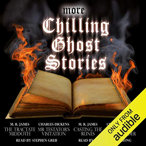 More Chilling Ghost Stories                   By:                                                                                                                                 M. R. James,                                                                                        Charles Dickens                               Narrated by:                                                                                                                                 Stephen Greif,                                                                                        Gareth Armstrong                      Length: 2 hrs and 12 mins     4 ratings     Overall 4.3