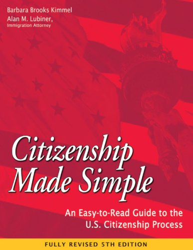 Citizenship Made Simple An Easy To Read Guide To The U S Citizenship Process