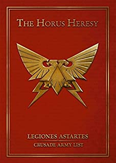 The Horus Heresy: Legiones Astartes Crusade Army List