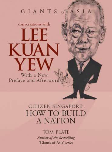 Conversations with Lee Kuan Yew Citizen Singapore: How to Build a Nation (Giants of Asia Series) (English Edition)