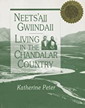 Neets'aii Gwiindaii: Living in the Chandalar Country (Chazen Museum of Art Catalogs)