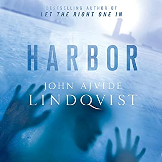 Harbor                   By:                                                                                                                                 John Ajvide Lindqvist                               Narrated by:                                                                                                                                 Julian Rhind-Tutt                      Length: 19 hrs     183 ratings     Overall 3.5
