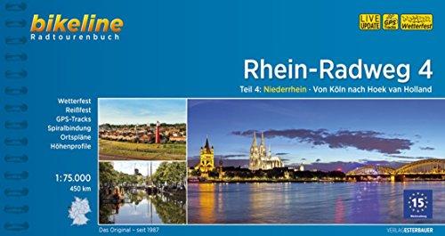 Rhein-Radweg / Rhein-Radweg Teil 4: Teil 4: Niederrhein · Von Köln nach Hoek van Holland, 450 km, 1:75.000, wetterfest/reißfest, GPS-Tracks Download, LiveUpdate (Bikeline Radtourenbücher)