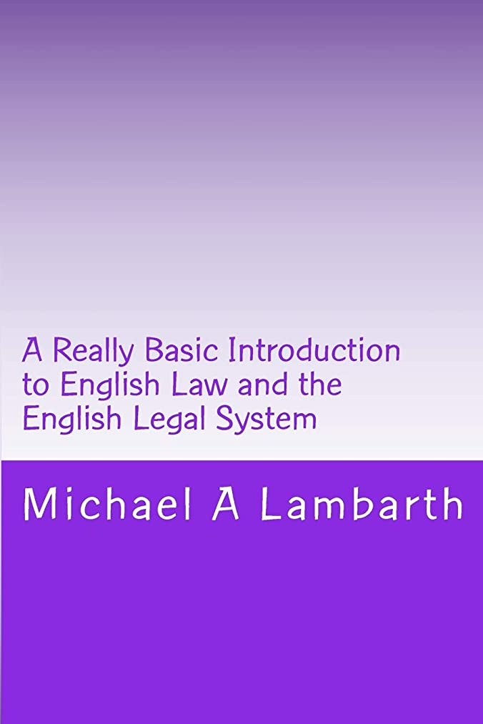 自体櫛執着A Really Basic Introduction to English Law and the English Legal System (Really Basic Introductions)