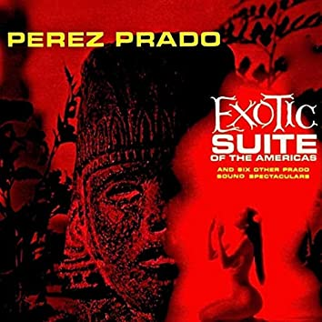 Exotic Suite Of The Americas (Remastered)