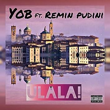 ULALA (feat. Remin Pudini)