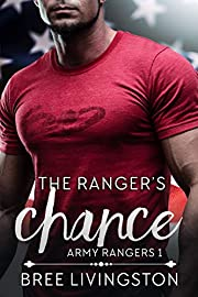 The Ranger's Chance: Army Ranger Romance Book One (A Clean Army Ranger Romance 1)