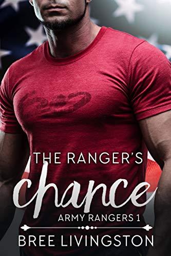 The Ranger's Chance: Army Ranger Romance Book One (A Clean Army Ranger Romance 1) (English Edition)