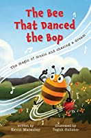 The Bee That Danced the Bop: The magic of music and chasing a dream (The Beebops Adventure)