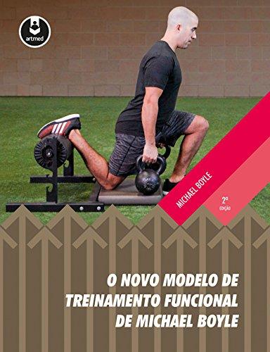 O Novo Modelo de Treinamento Funcional de Michael Boyle (Portuguese Edition)