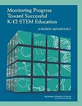 Monitoring Progress Toward Successful K-12 STEM Education: A Nation Advancing?