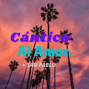Cántico Al Amor. San Pablo