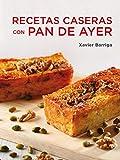 Recetas Caseras Con Pan De Ayer (Sabores)