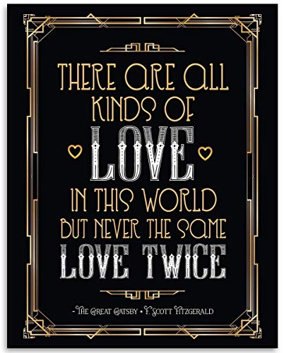 There Are All Kinds Of Love - The Great Gatsby - F. Scott Fitzgerald - 11x14 Unframed Art Print - Great Gift and Decor for Couples and The Great Gatsby Fans Under $15